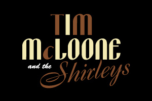 Tim McLoone and The Shirleys
